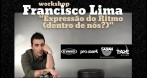 Workshop – Francisco Lima