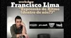Workshop – Francisco Lima