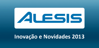 ALESIS – INOVAÇÃO E NOVIDADES 2013