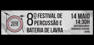 8º FESTIVAL DE PERCUSSÃO E BATERIA DE LAVRA